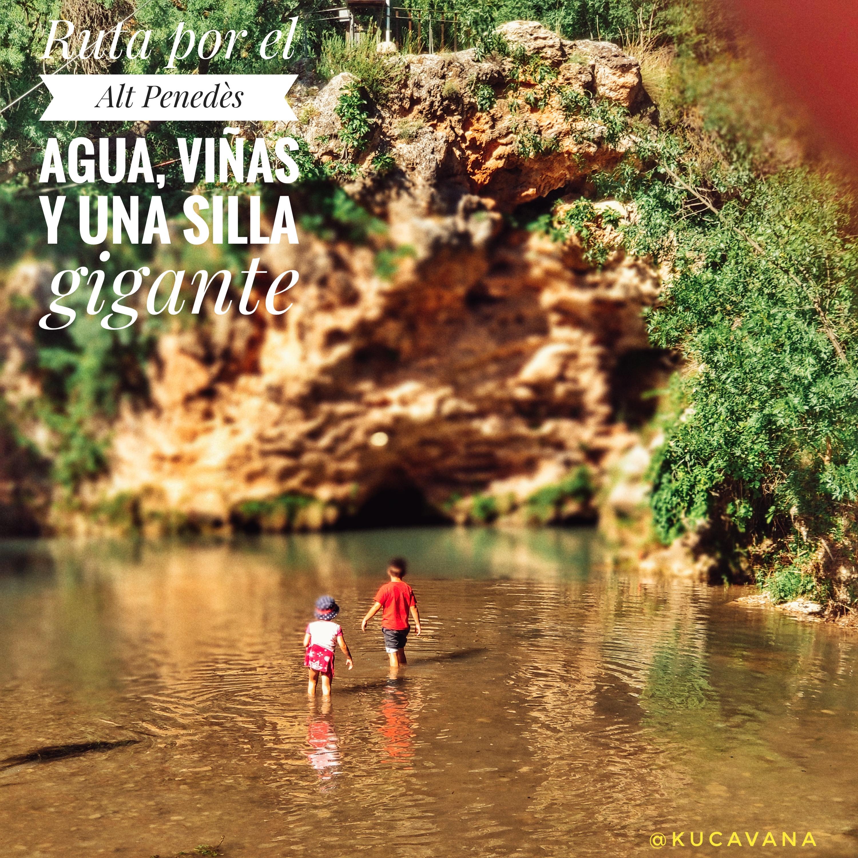 Ruta por el Alt Penedès: ¡Pozas de agua, viñas y una silla Gigante!