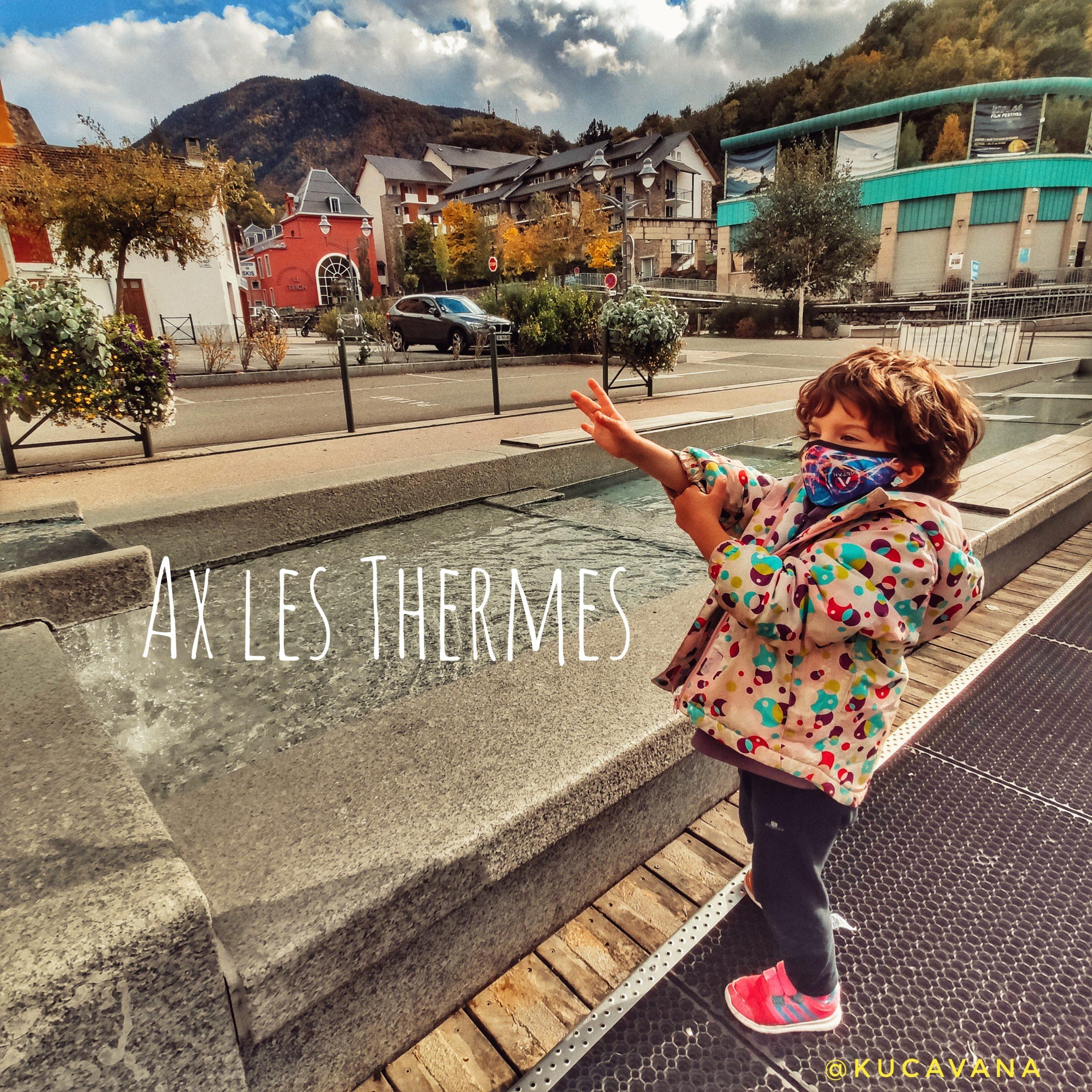 Ax les Thermes, el pueblo balneario del Pirineo francés