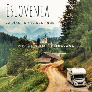 Eslovenia en autocaravana a través de 22 destinos por @4_enautocaravana