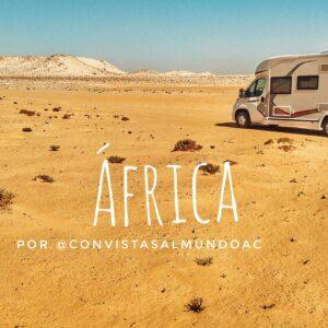Lee más sobre el artículo África en autocaravana por los youtubers ConvistasalmundoAc
