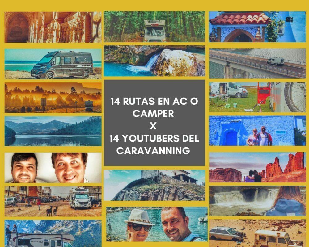 14 rutas en autocaravana o camper por 14 Youtubers del caravanning que nos haran soñar en volver a viajar